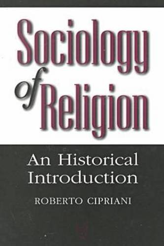 Sociology of Religion: An Historical Introduction 9780202305929