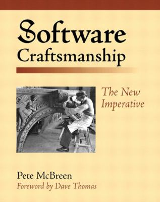 Software Craftsmanship: The New Imperative 9780201733860