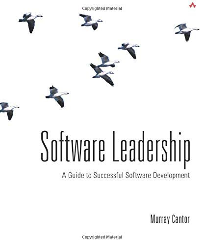 Software Leadership: A Guide to Successful Software Development 9780201700442