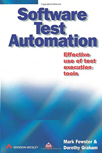 Software Test Automation: Effective Use of Test Execution Tools 9780201331400