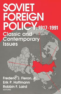 Soviet Foreign Policy, 1917-1991: Classic and Contemporary Issues 9780202241715