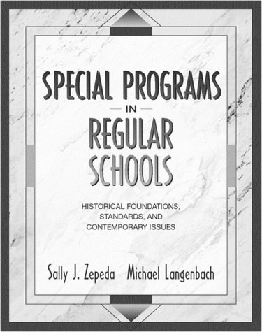 Special Programs in Regular Schools: Historical Foundations, Standards, and Contemporary Issues 9780205262052
