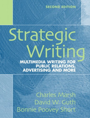 Strategic Writing: Multimedia Writing for Public Relations, Advertising and More 9780205591626