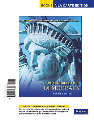 Struggle for Democracy, The, Books a la Carte Edition 9780205751792