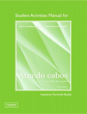 Atando Cabos Student Activities Manual: Curso Intermedio de Espanol 9780205784479