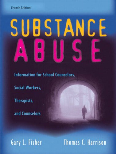 Substance Abuse: Information for School Counselors, Social Workers, Therapists, and Counselors