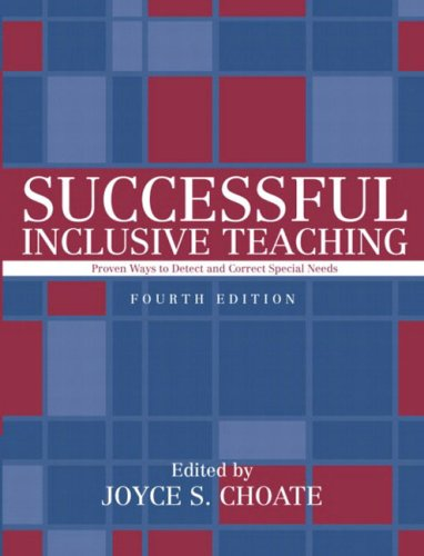 Successful Inclusive Teaching: Proven Ways to Detect and Correct Special Needs, Mylabschool Edition 9780205463695