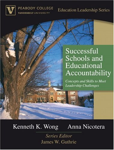 Successful Schools and Educational Accountability: Concepts and Skills to Meet Leadership Challenges (Peabody College Education Leadership Series) 9780205474783