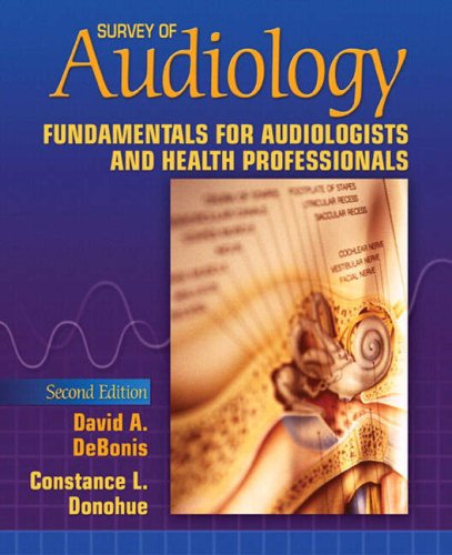 Survey of Audiology: Fundamentals for Audiologists and Health Professionals 9780205531950