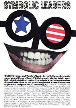 Symbolic Leaders: Public Dramas and Public Men 9780202308678
