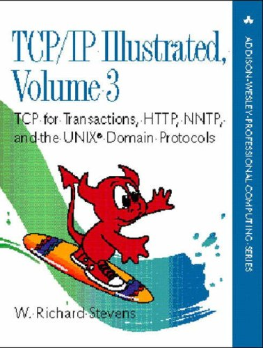 TCP/IP Illustrated, Volume 3: TCP for Transactions, HTTP, NNTP, and the Unix(r) Domain Protocols 9780201634952