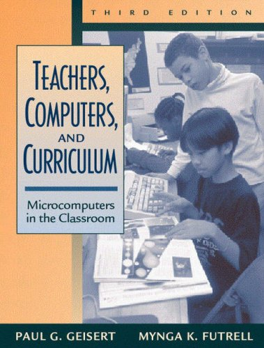 Teachers, Computers, and Curriculum: Microcomputers in the Classroom 9780205288557