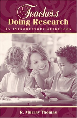 Teachers Doing Research: An Introductory Guidebook 9780205435364