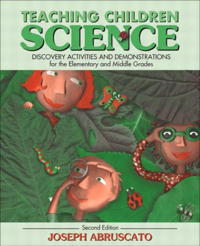 Teaching Children Science: Discovery Activities and Demonstrations for the Elementary and Middle Grades 9780205402625