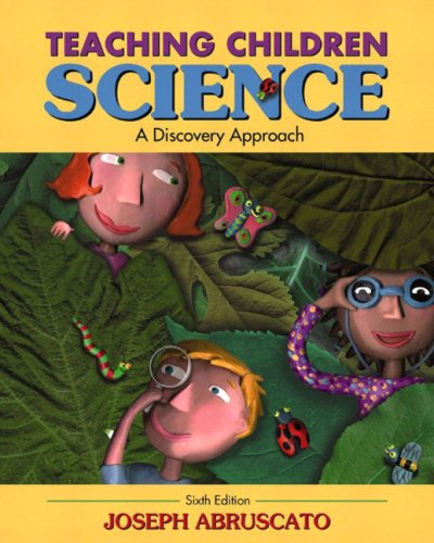 Teaching Children Science: A Discovery Approach [With CDROM] 9780205463640