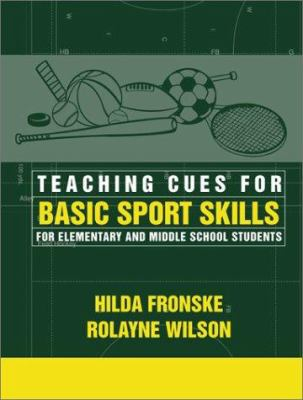 Teaching Cues for Basic Sport Skills for Elementary and Middle School Students 9780205309566