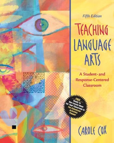 Teaching Language Arts: A Student- And Response-Centered Classroom 9780205410385