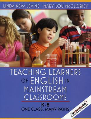 Teaching Learners of English in Mainstream Classrooms (K-8): One Class, Many Paths 9780205410590