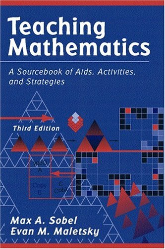 Teaching Mathematics: A Sourcebook of AIDS, Activities, and Strategies 9780205292561