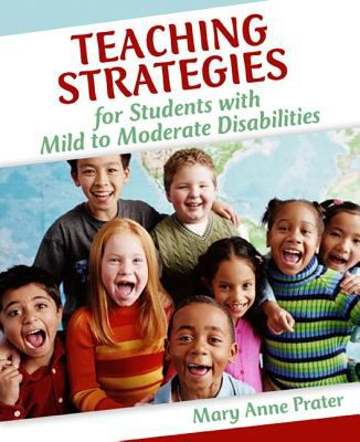 Teaching Strategies for Students with Mild to Moderate Disabilities 9780205404032