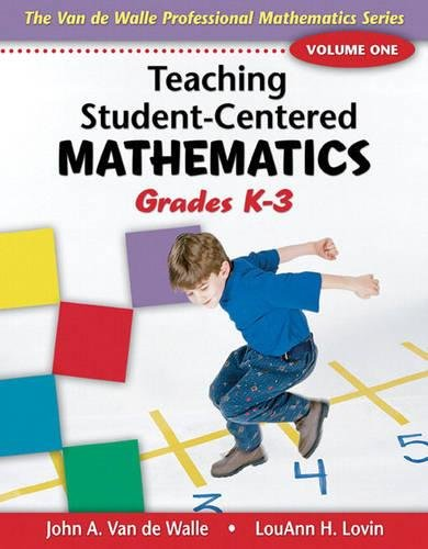 Teaching Student-Centered Mathematics: Grades K-3 9780205408436