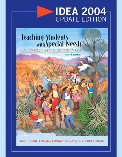 Teaching Students with Special Needs in Inclusive Settings, Idea 2004 Update Edition 9780205470327