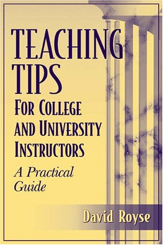 Teaching Tips for College and University Instructors: A Practical Guide 9780205298396
