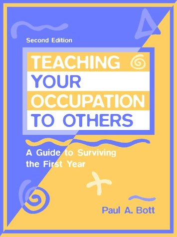 Teaching Your Occupation to Others: A Guide to Surviving the First Year 9780205271016
