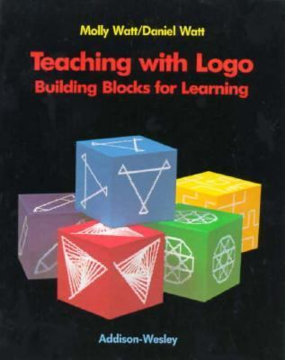 Teaching with LOGO: Building Blocks for Learning 9780201081121