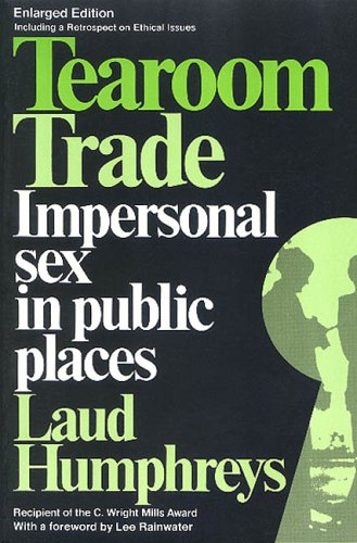 Tearoom Trade: Impersonal Sex in Public Places 9780202302836