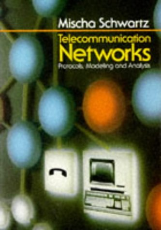 Telecommunication Networks: Protocols, Modeling and Analysis 9780201164237