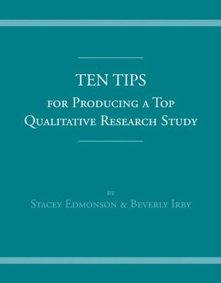 Ten Tips for Producing a Top Qualitative Research Study 9780205524334