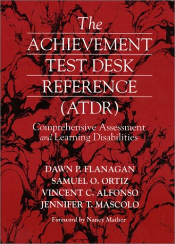 The Achievement Test Desk Reference: Comprehensive Assessment and Learning Disabilities 9780205325474
