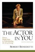 The Actor in You: Sixteen Simple Steps to Understanding the Art of Acting 9780205781232