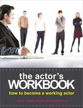 The Actor's Workbook: How to Become a Working Actor 635379