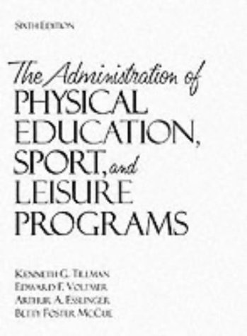 The Administration of Physical Education, Sport, and Leisure Programs 9780205186464