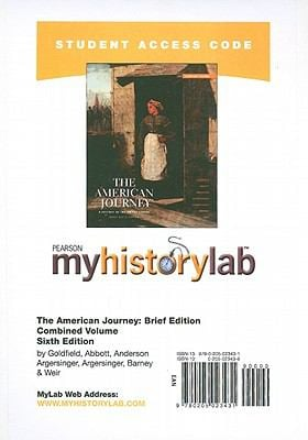 The American Journey: Brief, Combined Volume, Student Access Code 9780205023431