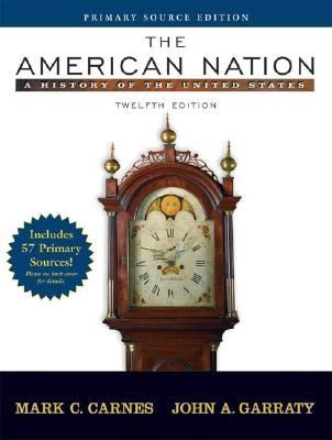 The American Nation, Primary Source Edition: A History of the United States 9780205556687