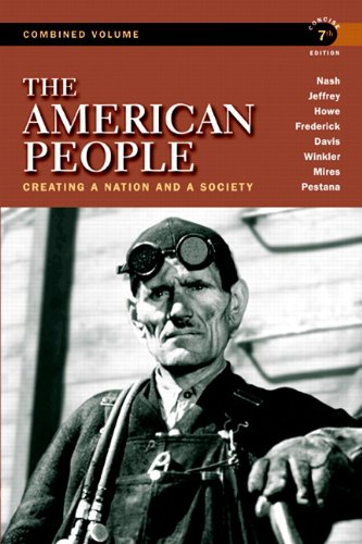 The American People, Combined Volume: Creating a Nation and a Society 9780205805532