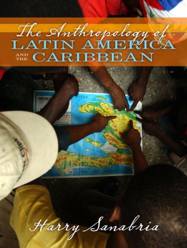 The Anthropology of Latin America and the Caribbean 9780205380992