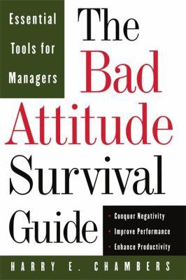 The Bad Attitude Survival Guide 9780201311464