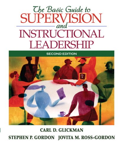The Basic Guide to SuperVision and Instructional Leadership 9780205578597