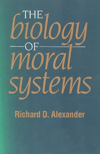 The Biology of Moral Systems 9780202011745