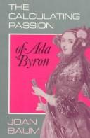 The Calculating Passion of ADA Byron - Baum, Joan