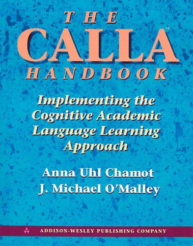 The Calla Handbook: Implementing the Cognitive Academic Language Learning Approach 9780201539639