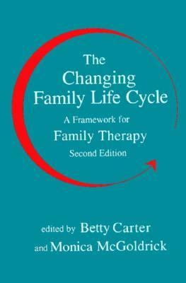 The Changing Family Life Cycle: A Framework for Family Therapy 9780205120635