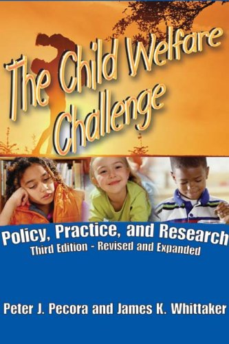 The Child Welfare Challenge: Policy, Practice, and Research 9780202363141