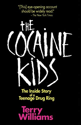 The Cocaine Kids: The Inside Story of a Teenage Drug Ring 9780201570038