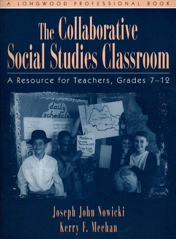The Collaborative Social Studies Classroom: A Resource for Teachers 9780205173914