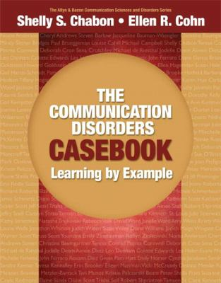 The Communication Disorders Casebook: Learning by Example 9780205610129